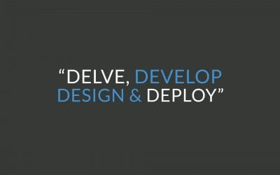 Delve, Develop, Design and Deploy – How to Get your website development started, and finished.