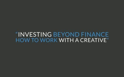 Investing beyond finance – how to work with a creative.