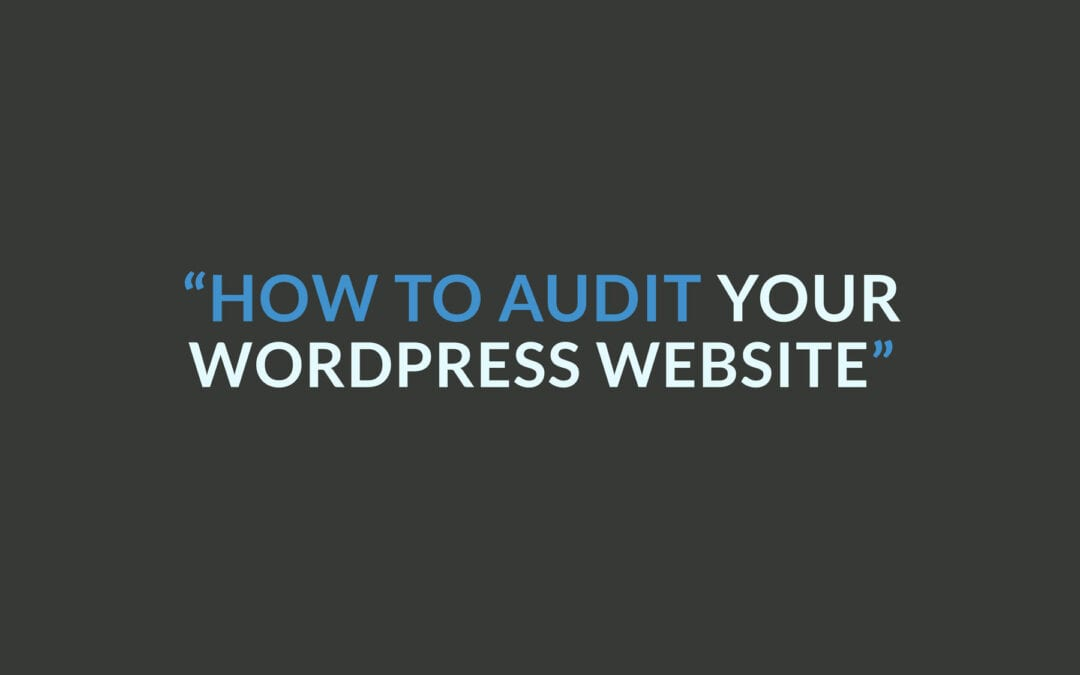 How to audit your WordPress website